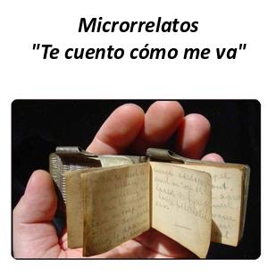 """Microrrelatos : """"Te cuento cómo me va"""""""
